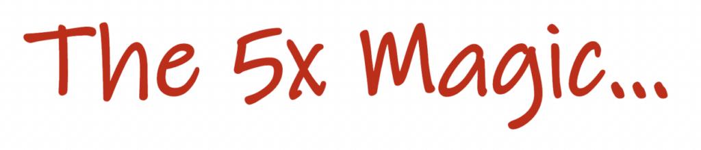the 5x magic