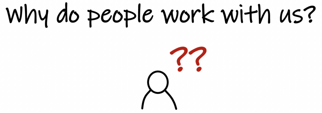 why do people work with us?