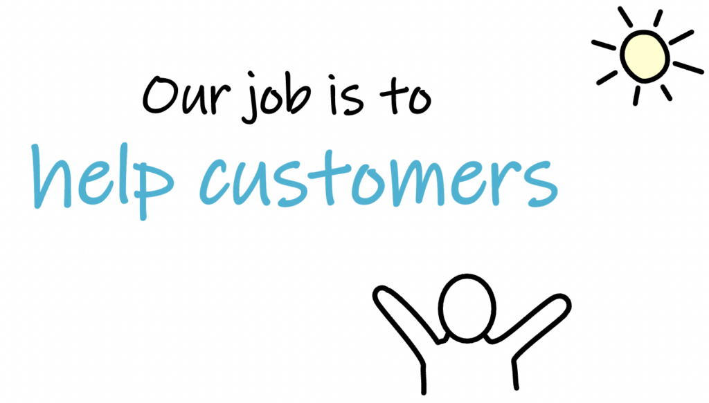 our job is to help customers