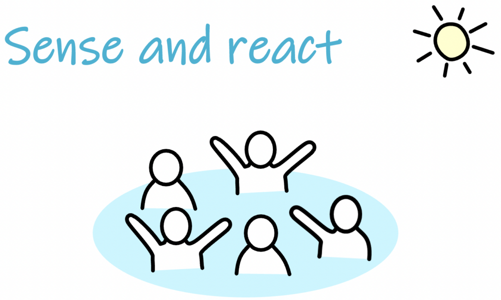 sense and react