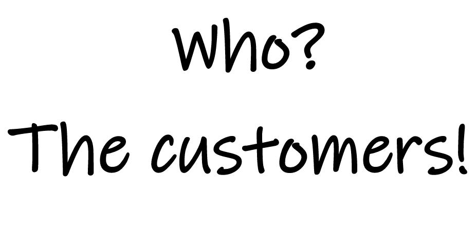 who? customers